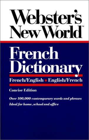 Webster's New World French Dictionary: French/English English/French (French Dictionary New World)