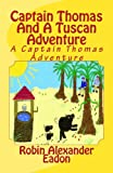 Captain Thomas and a Tuscan Adventure, Robin Eadon, 1475162952