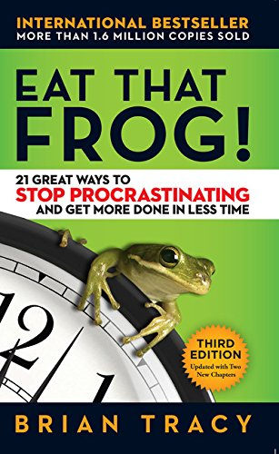 Eat That Frog Great Procrastinating