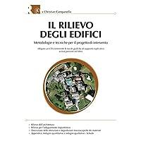 Il rilievo degli edifici. Metodologie e tecniche per il progetto di intervento. Con CD-ROM