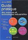 Guide pratique des sciences et technologies industrielles, lycées techniques par Fanchon