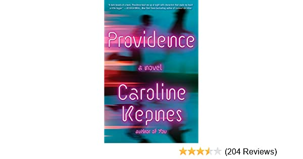 6c02a9e55577e7 Amazon.com  Providence  A Novel eBook  Caroline Kepnes  Kindle Store