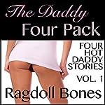 The Daddy Four Pack, Volume 1: Erotic Short Stories | Ragdoll Bones