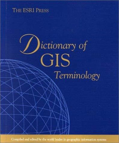 Books : ESRI Press Dictionary of GIS Terminology