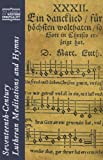 Seventeenth-Century Lutheran Meditations and Hymns, Edited with an Introduction by Eric Lund, 0809147297