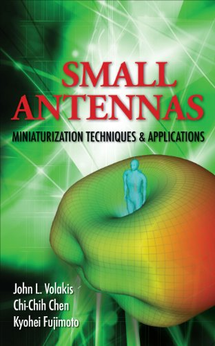 Small Antennas:Miniaturization Techniques & Applications by John Volakis