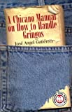 A Chicano Manual on How to Handle Gringos, Jose Angel Gutierrez, 1558853960