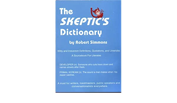 The skeptics dictionary robert simmons 9780966603903 amazon the skeptics dictionary robert simmons 9780966603903 amazon books stopboris Choice Image