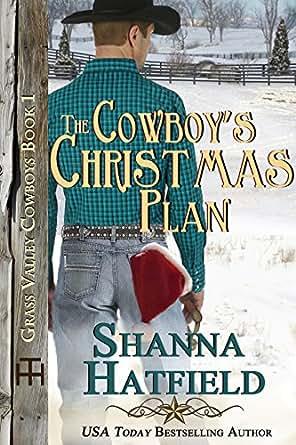 The Cowboy's Christmas Plan (Grass Valley Cowboys Book 1 ...