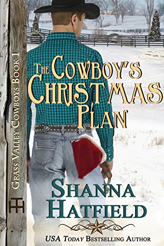 The Cowboy's Christmas Plan (Grass Valley Cowboys Book 1) by [Hatfield, Shanna]