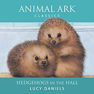 Animal Ark: Hedgehogs in the Hall Audiobook