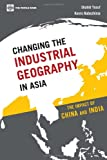 img - for Changing the Industrial Geography in Asia: The Impact of China and India book / textbook / text book