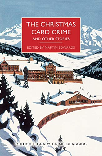 - The Christmas Card Crime and Other Stories (British Library Crime Classics)