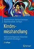 Kindesmisshandlung: Medizinische Diagnostik, Intervention und rechtliche Grundlagen (German Edition)