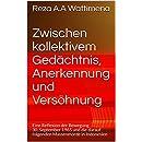 Zwischen kollektivem Gedächtnis, Anerkennung und Versöhnung: Eine Reflexion der Bewegung 30. September 1965 und die darauf folgenden Massenmorde in Indonesien (German Edition)
