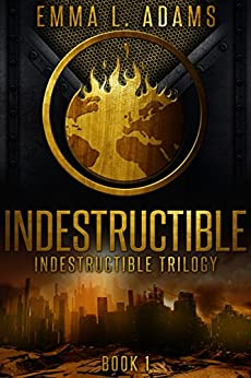 Indestructible (Indestructible Trilogy Book 1) by [Adams, Emma L.]
