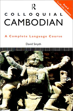 Colloquial Cambodian: A Complete Language Course...