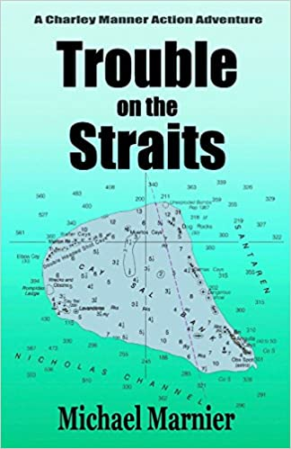 Trouble on the Straits: Volume 1 (Charley Manner Series)