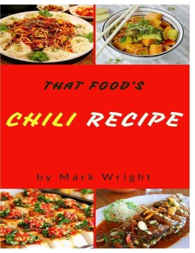 Chili Recipes : 50 Delicious of Chili Cookbooks by Mark Wright