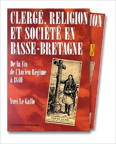Livres gratuits Clergé, religion et société en Basse-Bretagne: De la fin de l'Ancien Régime à 1840 pdf, epub ebook
