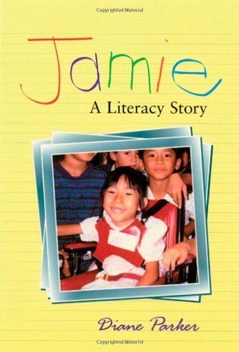 Jamie: A Literacy Story by Parker, Diane (1997) Paperback