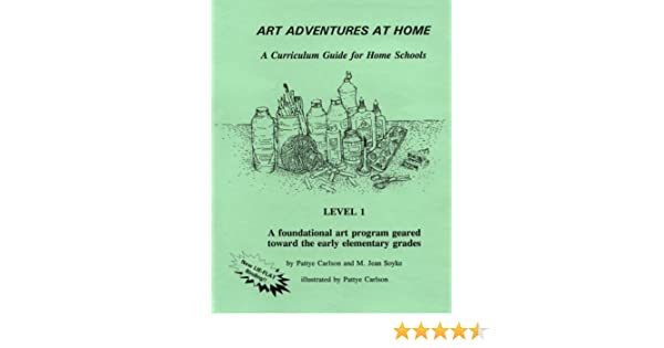 Art Adventures At Home 1 A Curriculum Guide For Home Schools Jean