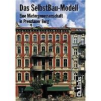 Das SelbstBau-Modell. Eine Mietergenossenschaft in Prenzlauer Berg