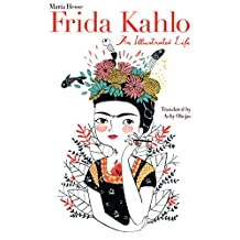Frida Kahlo: An Illustrated Life
