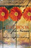 A Daybook for Nurses: Making a Difference Each Day