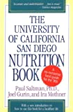 The University of California San Diego Nutrition Book, Paul Saltman and Joel Gurin, 0316769819