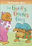 The Berenstain Bears and the Goofy, Goony Guy, Stan Berenstain and Jan Berenstain, 0375912703