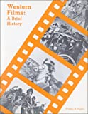 Western Films : A Brief History, , 0897450485
