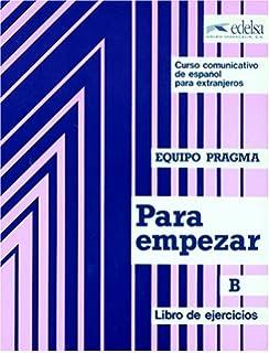 Para empezar B. Libro de ejercicios (Spanish Edition)