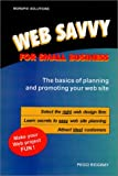 Web Savvy for Small Business, Peggi Ridgway, 096358362X