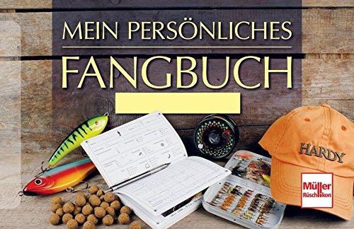Mein persönliches Fangbuch Taschenbuch – 29. Juni 2017 Frank Weissert Müller Rüschlikon 3275018442 Tiere / Jagen / Angeln