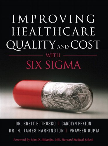 Download Improving Healthcare Quality and Cost with Six Sigma Pdf