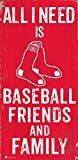 Fan Creations Boston Red Sox 6x12 All I Need is Baseball,Friends,and Family Wood Sign