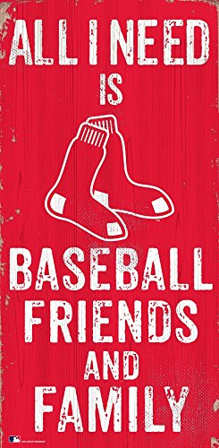 Sox Mlb Wood Sign - Fan Creations Boston Red Sox 6x12 All I Need is Baseball,Friends,and Family Wood Sign