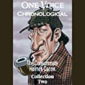 One Voice Chronological: The Consummate Holmes Canon, Collection 2 Audiobook by Sir Arthur Conan Doyle Narrated by David Ian Davies