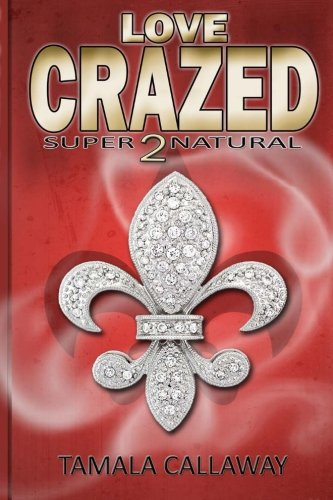Love Crazed: SuperNatural (Volume 2)