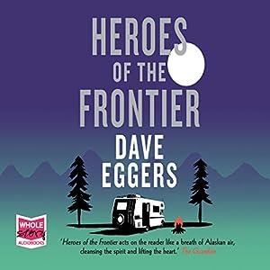 Heroes of the Frontier Audiobook