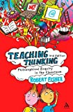 Teaching Thinking : Philosophical Enquiry in the Classroom, Fisher, Robert, 1847061494