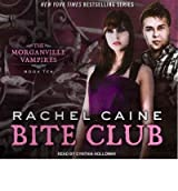 [ [ BITE CLUB (LIBRARY) (MORGANVILLE VAMPIRES (AUDIO) #10) - IPS BY(CAINE, RACHEL )](AUTHOR)[COMPACT DISC]