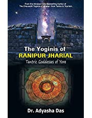 The Yoginis of Ranipur Jharial: Tantric Goddesses of Yore