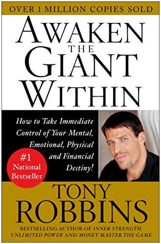 Awaken the Giant Within: How to Take Immediate Control of Your Mental, Emotional, Physical and Financial PDF