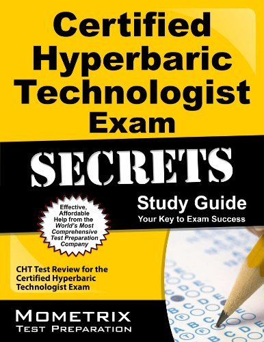 Certified Hyperbaric Technologist Exam Secrets Study Guide: CHT Test Review for the Certified Hyperbaric Technologist Exam by CHT Exam Secrets Test Prep Team (2013-02-14) Paperback