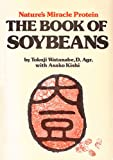 img - for Nature's Miracle Protein: The Book of Soybeans (English and Japanese Edition) book / textbook / text book