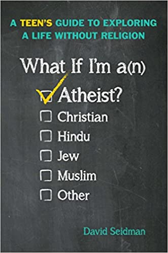 Book What If I'm an Atheist?: A Teen's Guide to Exploring a Life Without Religion
