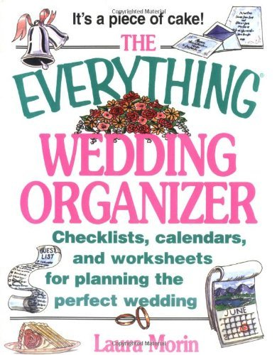 The Everything Wedding Organizer: Checklists, Calendars, and ...