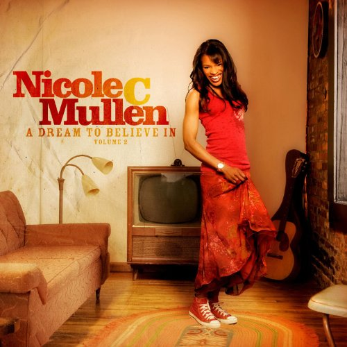 Nicole C. Mullen - A Dream To Believe In, Volume 2 (2008)